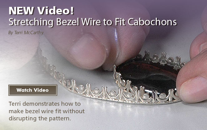Stretching Bezel Wire to fit Cabochons by Terri McCarthy